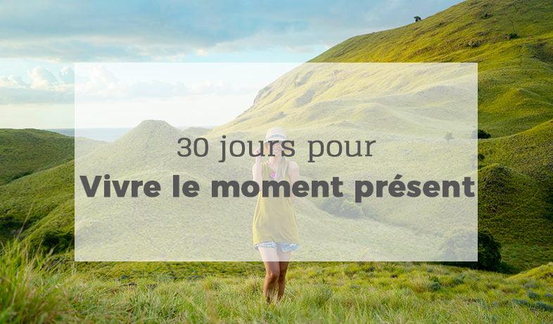 Le moment présent, c'est apprendre à vivre en pleine conscience dans l'ici et maintenant. Mais pas besoin de devenir moine bouddhiste pour y arriver ! Relevez le défi 30 jours pour vivre le moment présent et apprenez à apporter plus de présence à votre quotidien.