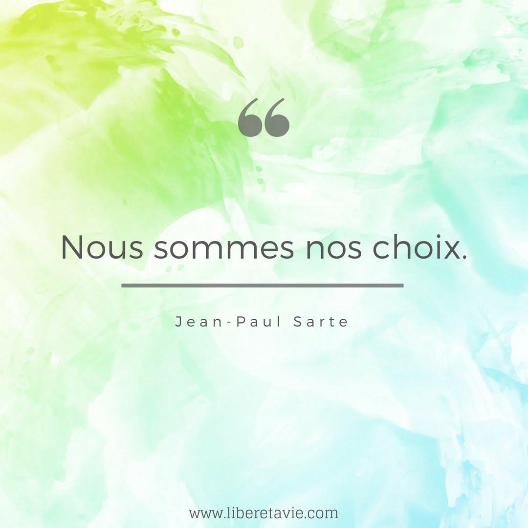 """Citation Jean-Paul Sartre """"Nous sommes nos choix."""""""