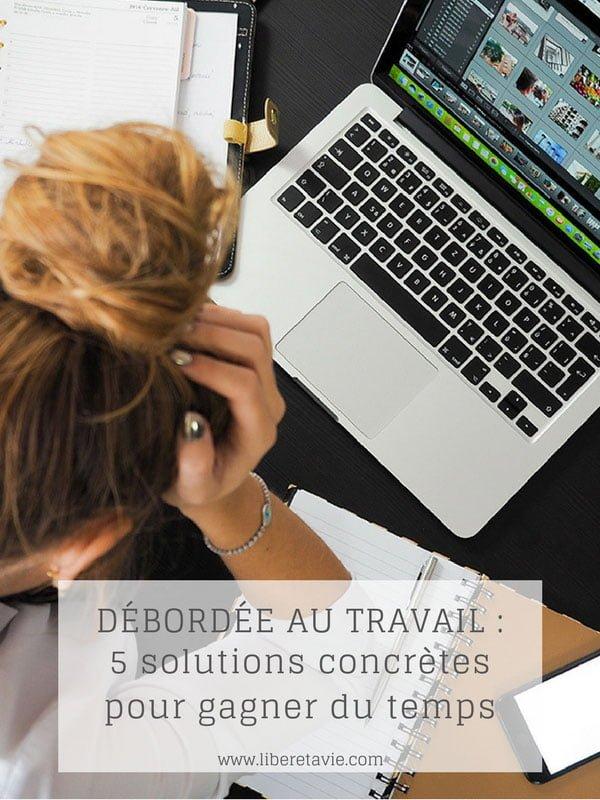5 solutions concrètes pour gagner du temps au travail