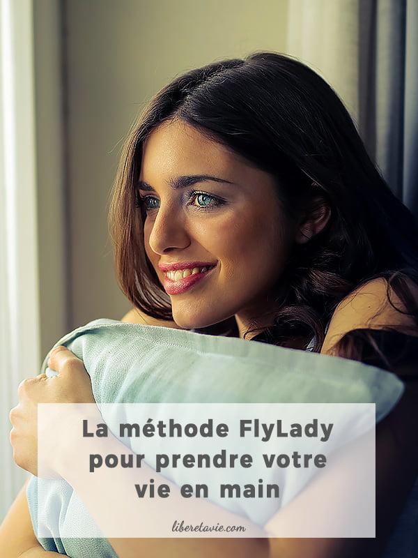 FlyLady : comment retrouver du temps, faire des économies et reprendre votre vie en main grâce à la célèbre méthode d'organisation du quotidien