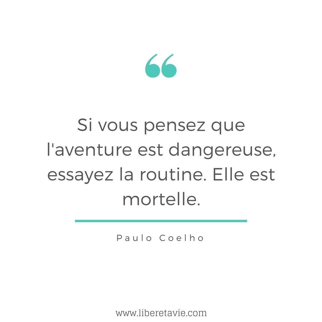 Citation routine Paolo Coelho - Libère Ta Vie